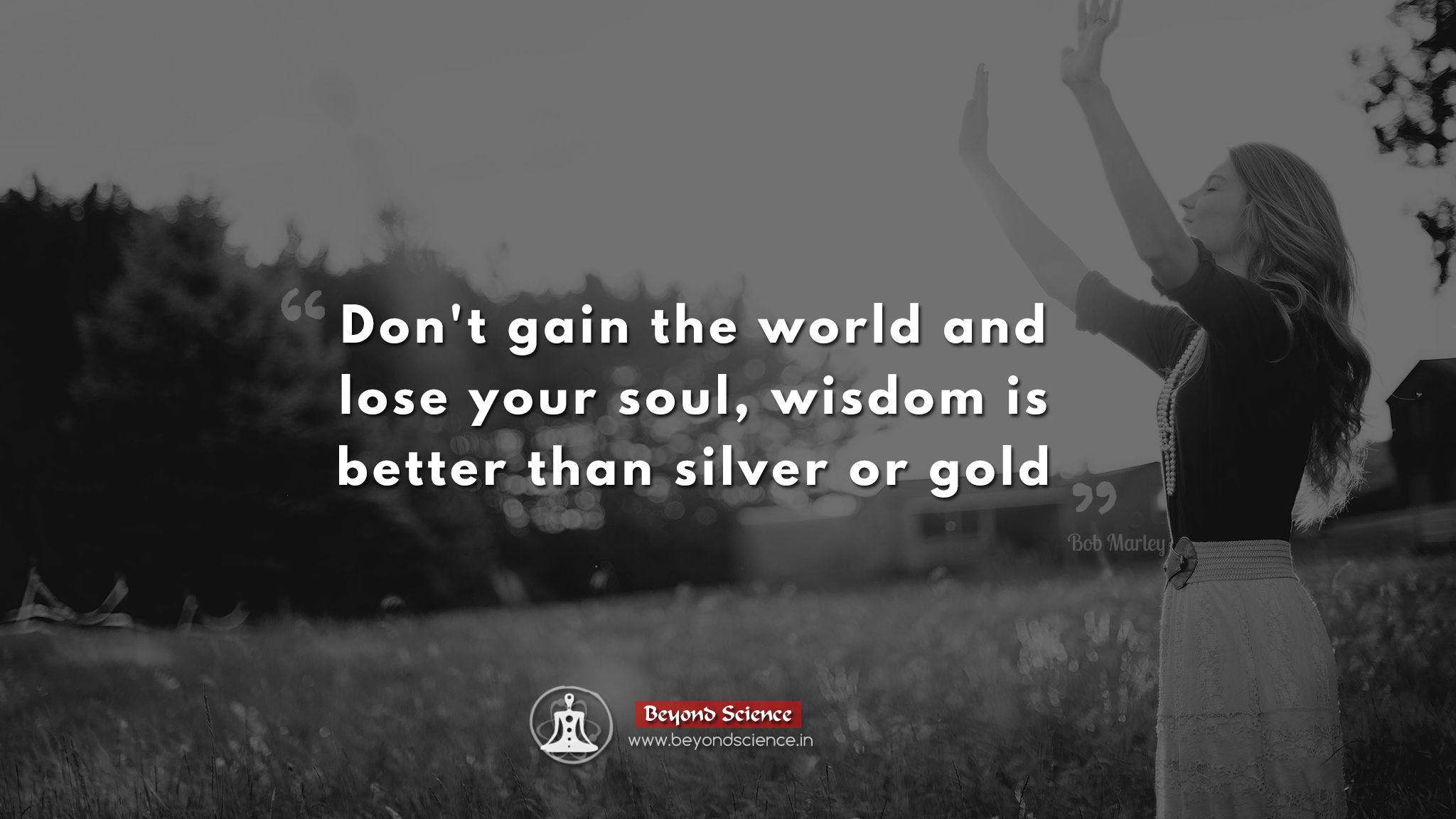 Don't gain the world and lose your soul wisdom is better than silver or gold