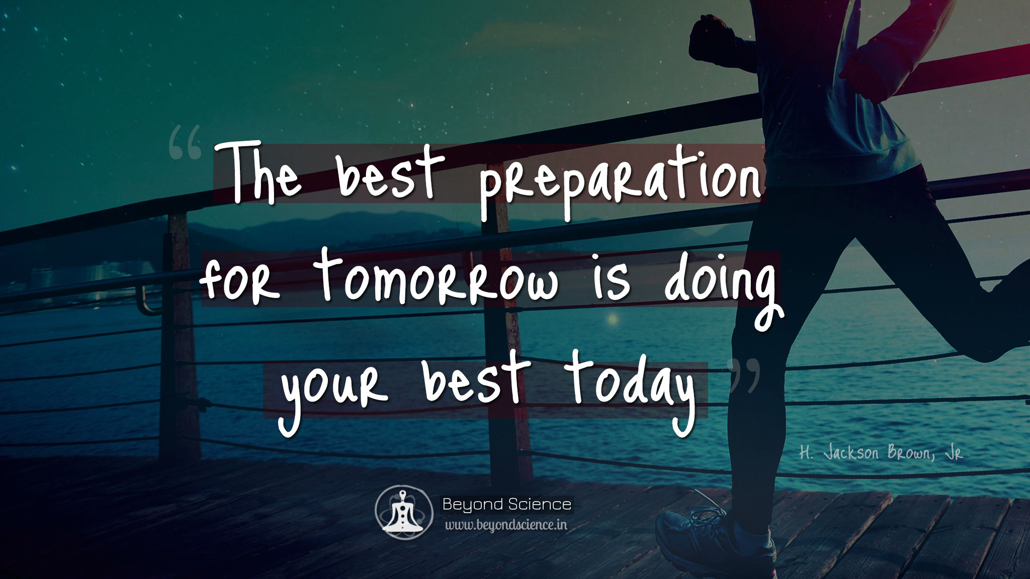 The Best Preparation For Tomorrow Is Doing Your Best Today: Inspirational Quotes: The Best Preparation For Tomorrow Is