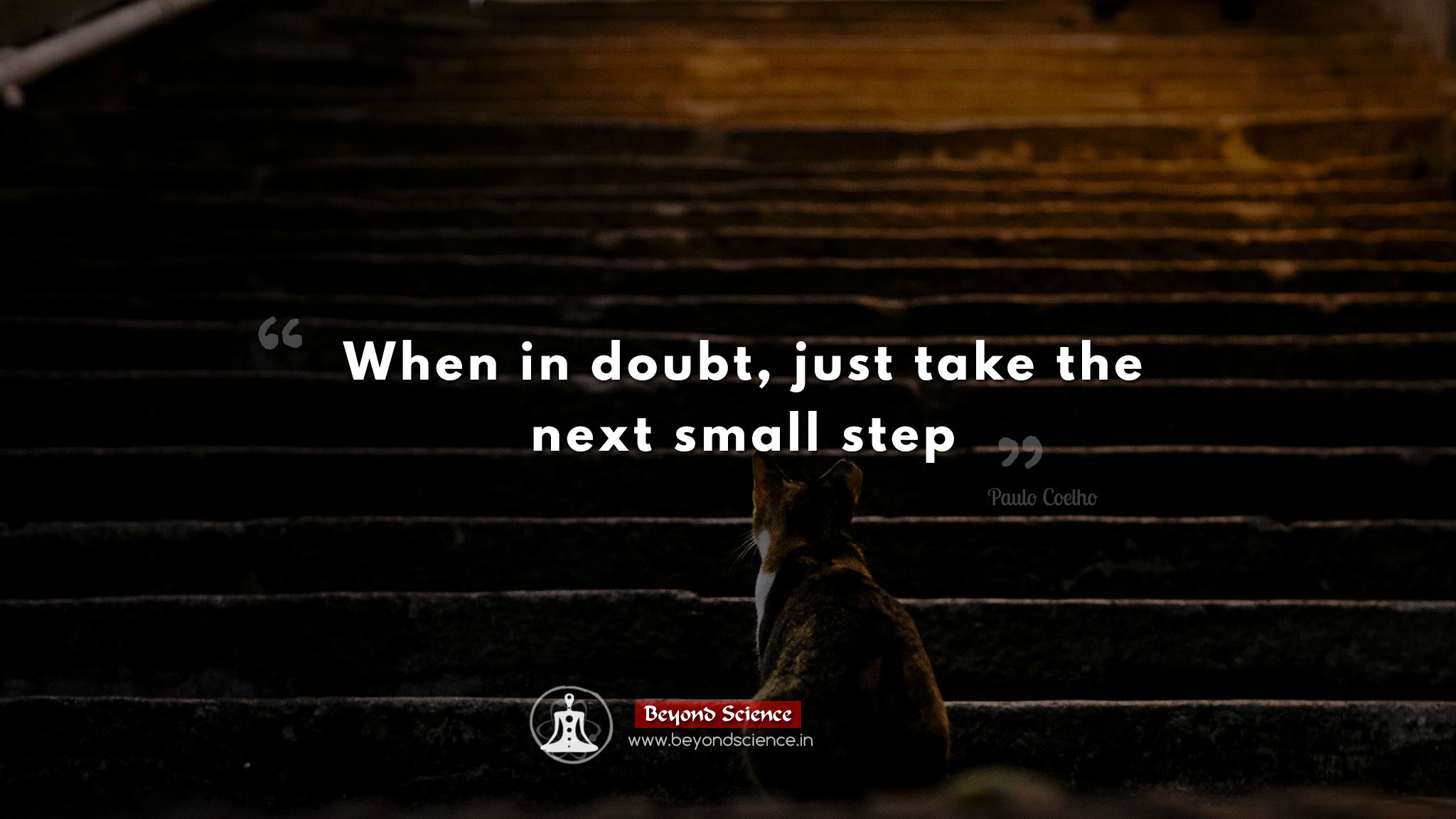 When in doubt just take the next small step